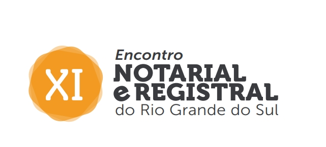 XI Encontro Notarial E Registral Do RS – Download Do Material Apresentado Nos Paineis