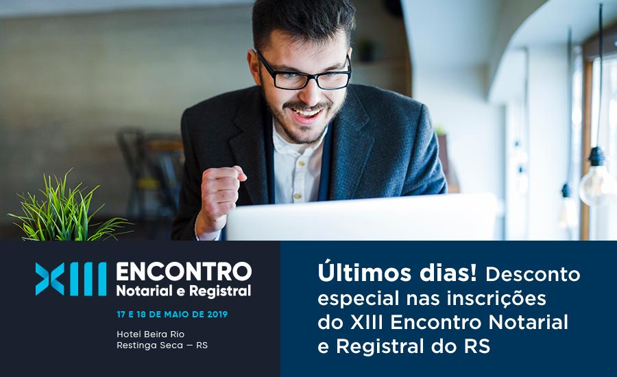 Aproveite O Desconto Especial Para Associados E Inscreva-se No XIII Encontro Notarial E Registral Do RS