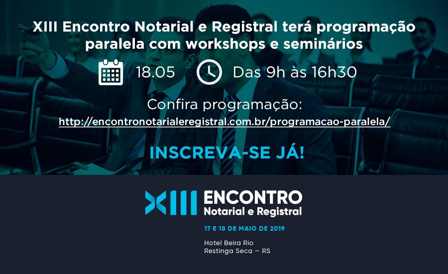 XIII Encontro Notarial E Registral Terá Programação Paralela Com Workshops E Seminários