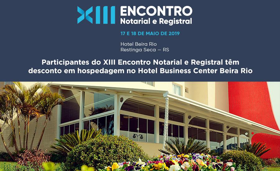 Participantes Do XIII Encontro Notarial E Registral Têm Desconto Em Hospedagem No Hotel Business Center Beira Rio