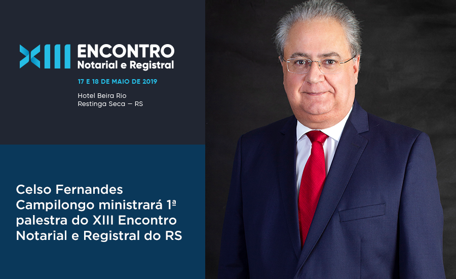 Celso Fernandes Campilongo Ministrará 1ª Palestra Do XIII Encontro Notarial E Registral Do RS