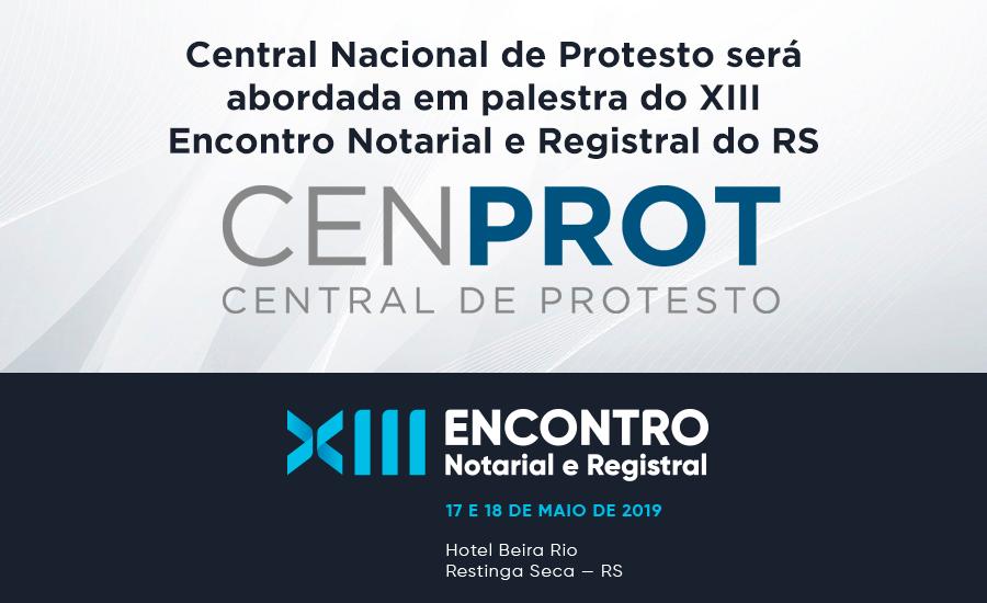 Central Nacional De Protesto Será Abordada Em Palestra Do XIII Encontro Notarial E Registral Do RS